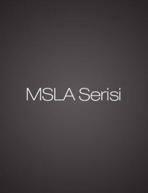 MSLA-Serisi